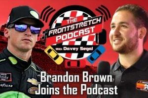 Podcast: Brandon Brown on His Emotional Talladega Win & How Close Brandonbilt Was to Closing