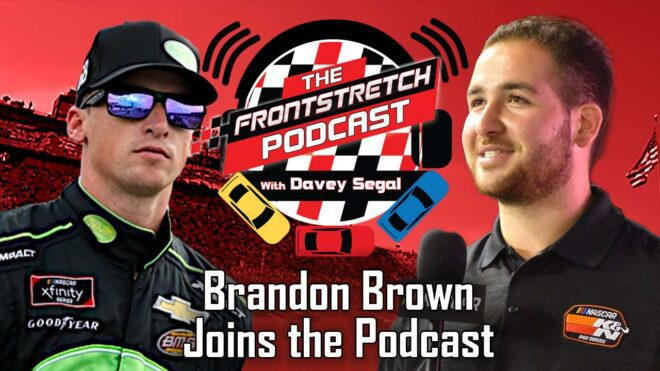 Brandon Brown joins Davey Segal on the Frontstretch Podcast to discuss his first NASCAR Xfinity Win
